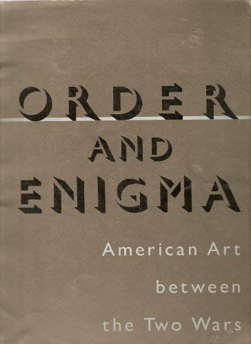 Order and Enigma American Art Between the Two Wars: American Art Between the Two Wars Museum of A...