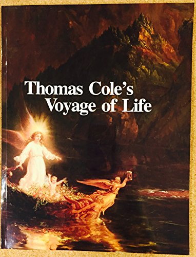 9780915895038: The Voyage of Life by Thomas Cole: Paintings, Drawings and Prints
