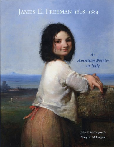 James E. Freeman 1808-1884: An American Painter: McGuigan Jr., John