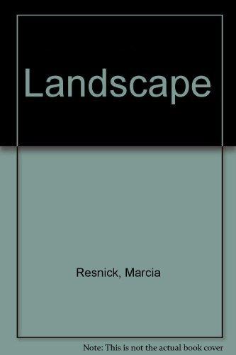 LANDSCAPE: Resnick, Marcia