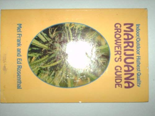 Indoor/Outdoor Highest Quality Marijuana Grower's Guide (9780915904051) by Frank, Mel And Ed Rosenthal