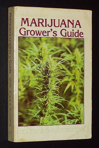 Marijuana Grower's Guide (0915904268) by Mel Frank; Ed Rosenthal