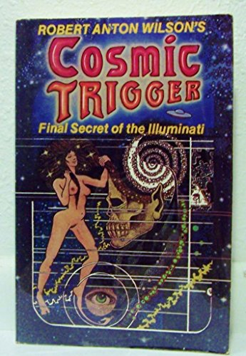 Cosmic trigger [Author inscribed]; final secret of the illuminati: Wilson, Robert Anton