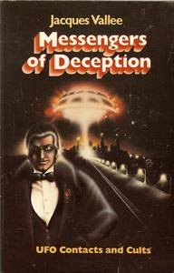 Messengers of Deception: Ufo Contacts and Cults: Vallee, Jacques
