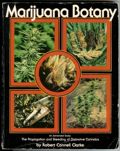 9780915904457: Marijuana botany: An advanced study: the propagation and breeding of distinctive Cannabis