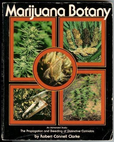9780915904457: Marijuana Botany: An Advanced Study: the Propagation and Breeding of Distinctive Cannabis