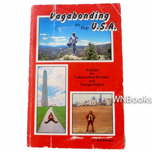 Vagabonding in the USA: A Guide for Independent Travelers and Foreign Visitors: Buryn, Ed