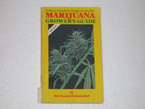 The Indoor Outdoor Highest Quality Marijuana Grower's Guide: Frank, Mel, Rosenthal, Ed