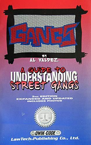 GANGS - A Guide to Understanding Street Gangs: Valdez, L., Valdez, Al