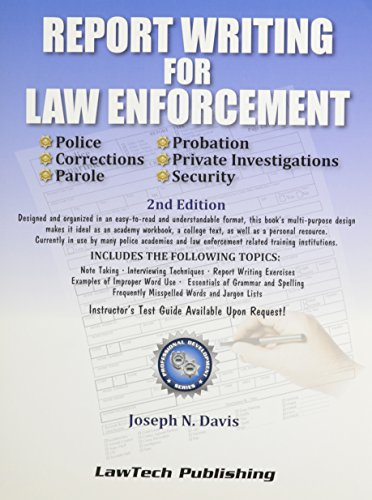 Report Writing For Law Enforcement: Joseph N Davis