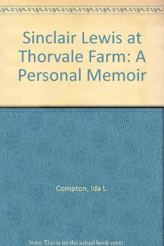 9780915909018: Sinclair Lewis at Thorvale Farm: A Personal Memoir
