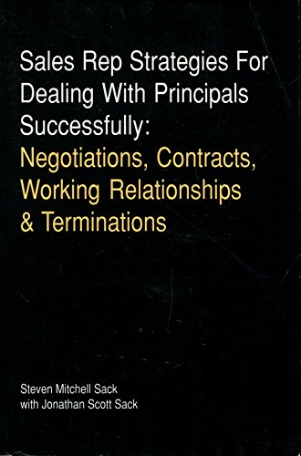 9780915910311: Sales rep strategies for dealing with principals successfully: Negotiations, contracts, working relationships & terminations