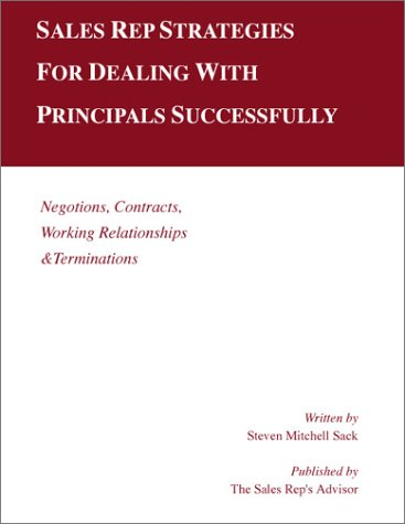 9780915910373: Sales Rep Strategies for Dealing With Principals Successfully: Negotiations, Contracts, Working Relationships & Terminations