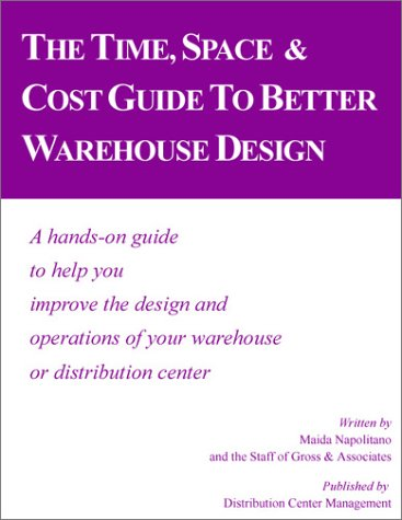 9780915910380: Time, Space & Cost Guide to Better Warehouse Design
