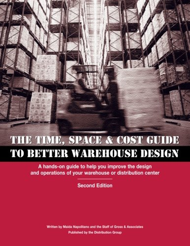 9780915910502: The Time, Space & Cost Guide to Better Warehouse Design, Second Edition