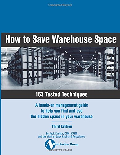 9780915910533: How to Save Warehouse Space. 153 Tested Techniques. A hands-on management guide to help you find and use the hidden space in your warehouse. Third Edition