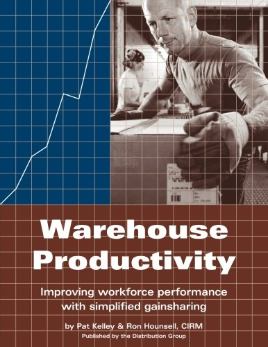 Warehouse Productivity: Kelley, Pat; Hounsell CIRM, Ron