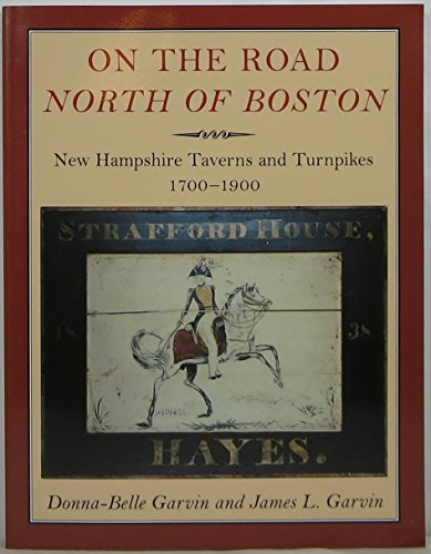 9780915916191: On the Road North of Boston: New Hampshire Taverns and Turnpikes, 1700-1900