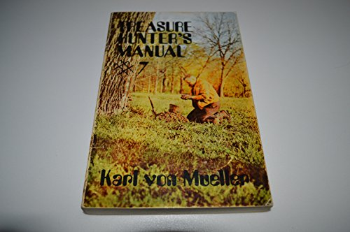 Treasure Hunter's Manual #7 (0915920093) by Karl Von Mueller