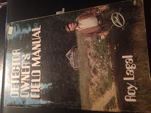 Detector Owner's Field Manual: Lagal, Roy