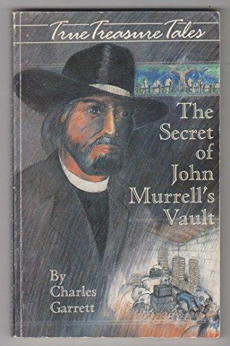 The Secret of John Murrell's Vault (True: Garrett, Charles