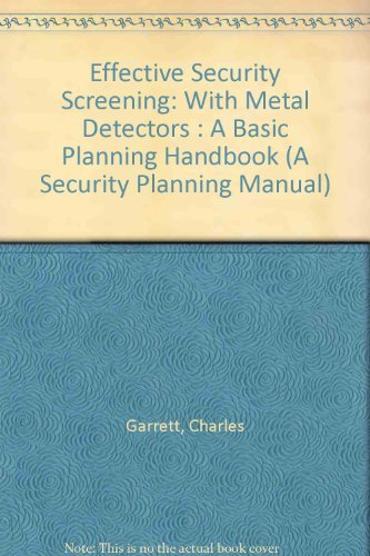 9780915920716: Effective Security Screening: With Metal Detectors : A Basic Planning Handbook (A Security Planning Manual)