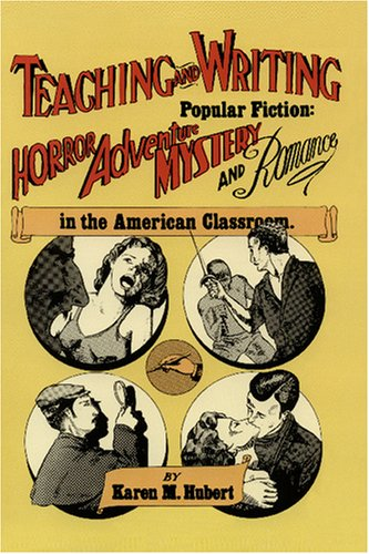 9780915924042: Teaching and Writing Popular Fiction: Horror, Adventure, Mystery and Romance in the American Classroom