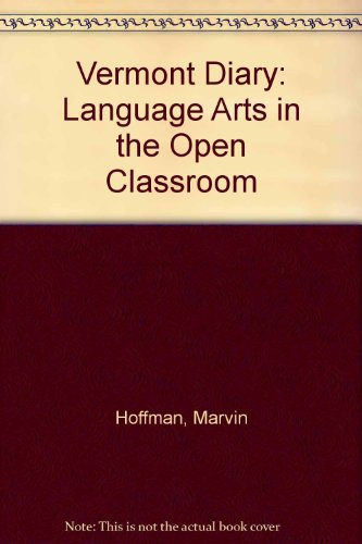 9780915924226: Vermont Diary: Language Arts in the Open Classroom