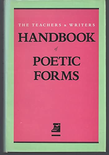 9780915924240: The Teachers & Writers Handbook of Poetic Forms