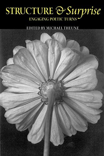 Structure & Surprise: Engaging Poetic Turns: Michael Theune (Editor)
