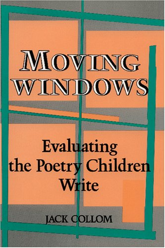 9780915924554: Moving Windows: Evaluating the Poetry Children Write