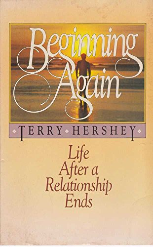 Beginning again: Life after a relationship ends: Hershey, Terry