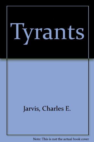 Tyrants: Jarvis, Charles E.