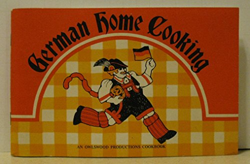 9780915942084: German Home Cooking (An Owlswood Productions cookbook ; GHC195)