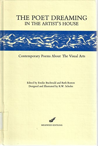 9780915943005: The Poet Dreaming in the Artist's House: Contemporary Poems About the Visual Arts