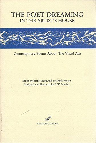 9780915943012: The Poet dreaming in the artist's house: Contemporary poems about the visual arts