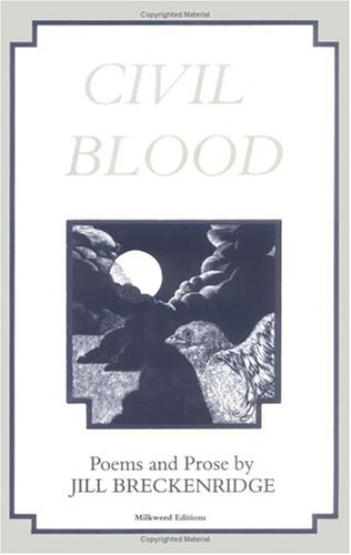 Civil Blood Poems and Prose: Breckenridge, Jill *AUTHOR and ARTIST SIGNED*