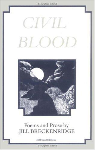 Civil Blood: Poems and Prose: Jill Breckenridge; Illustrator-R. W. Scholes