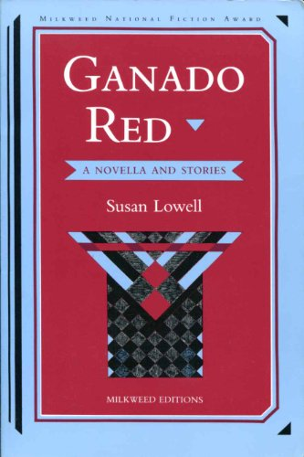 Ganado Red: A Novella and Stories.: LOWELL, Susan.