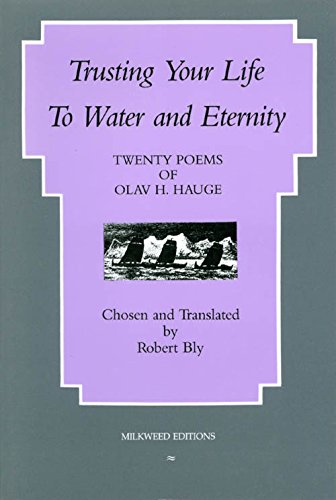 Trusting Your Life to Water and Eternity: Olav H. Hauge;