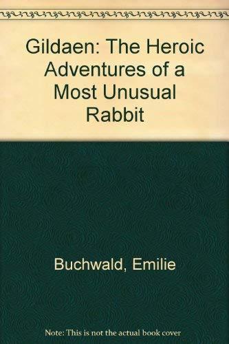 9780915943388: Gildaen: The Heroic Adventures of a Most Unusual Rabbit