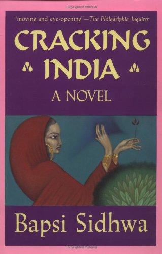 Cracking India: A Novel (formerly published as: Sidhwa, Bapsi