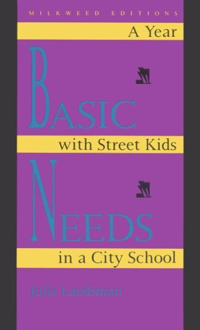 9780915943654: Basic Needs: A Year With Street Kids in a City School