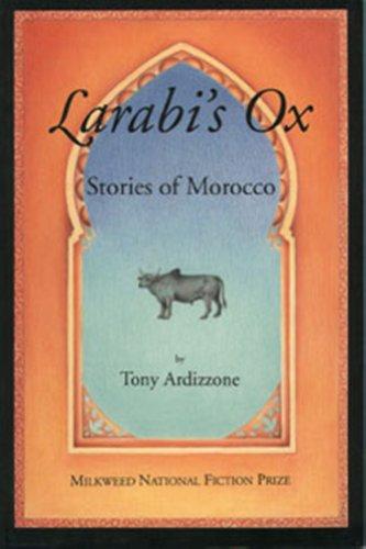 Larabi's Ox: Stories of Morocco (0915943727) by Tony Ardizzone