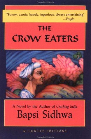 The Crow Eaters: A Novel: Sidhwa, Bapsi