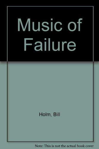 9780915943999: The Music of Failure
