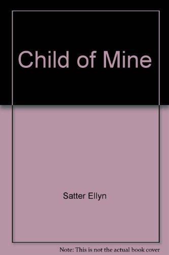 9780915950546: Child of Mine