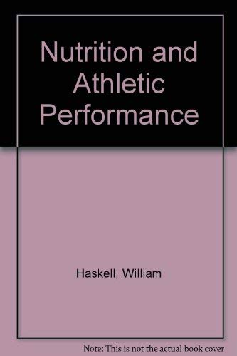 Nutrition and Athletic Performance: Haskell, William