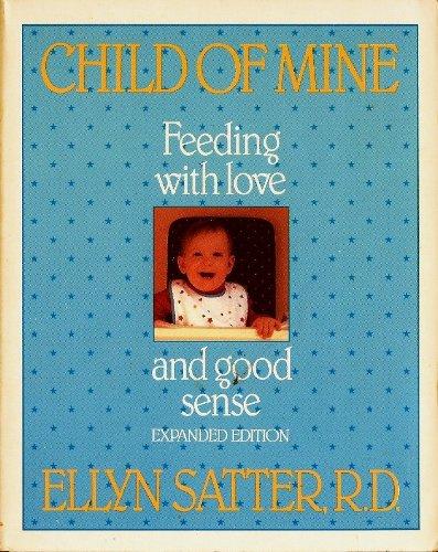 9780915950744: Child of Mine: Feeding with Love and Good Sense