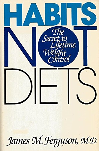 9780915950850: Habits Not Diets: The Secret to Lifetime Weight Control